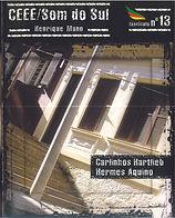 Carlinhos Hartlieb e Hermes Aquino