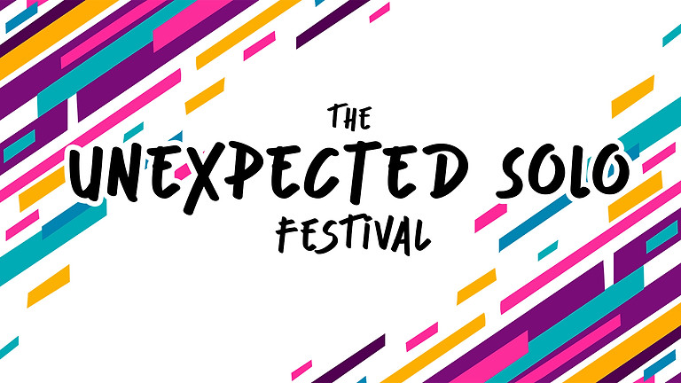 The Unexpected Solo Festival
