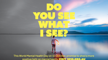Do you see what I see? -10/10 World Mental Health