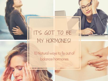It's got to be my hormones!!