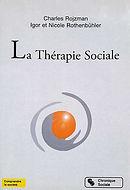 Le livr référenc de la Thérapie Sociale