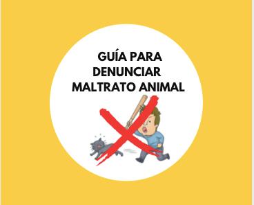 GUÍA PARA DENUNCIAR MALTRATO ANIMAL