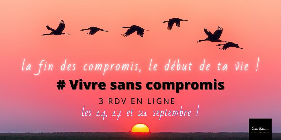 # Vivre sans compromis