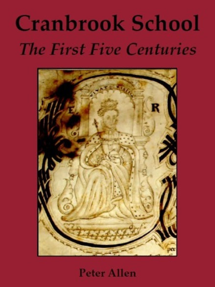 Cranbrook School: The First Five Centuries by Peter Allen