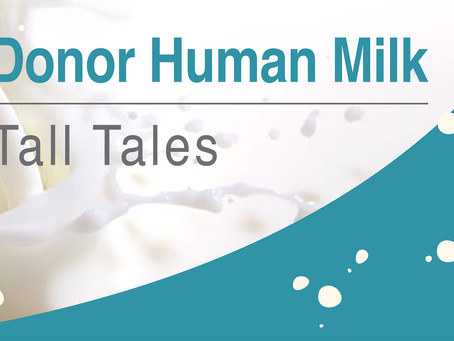 5 Donor Human Milk Tales: How to Make an Informed Decision for Your Hospital