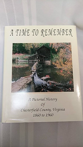 A Time to Remember: A Pictorial History of Chesterfield County 1860-1960