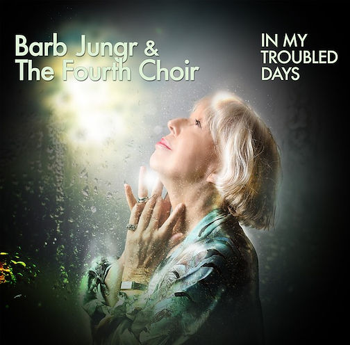 Barb Jungr and The Fourth Choir In My Tr