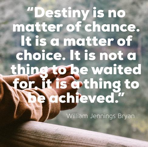 Destiny is a Choice