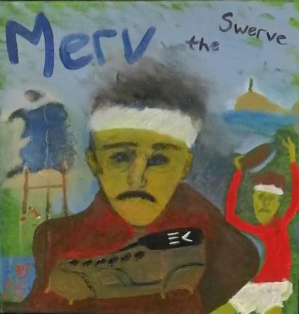 Merv the Swerve