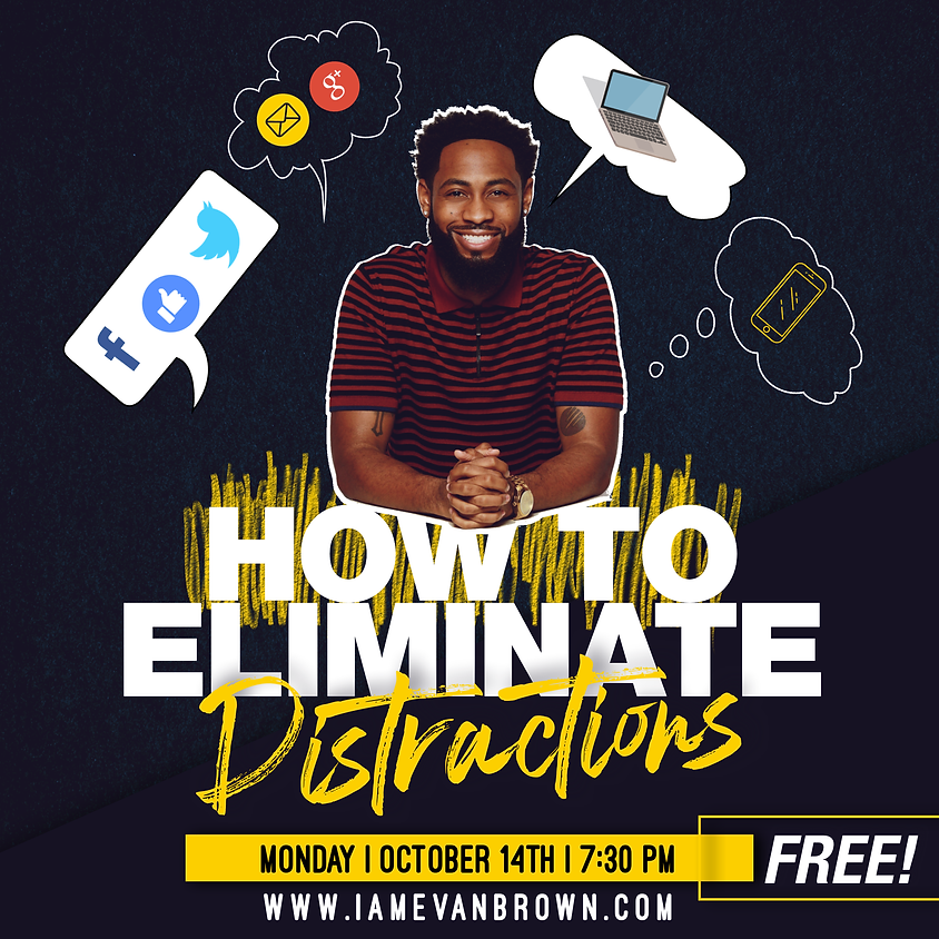 How To Eliminate Distractions FREE WEBINAR