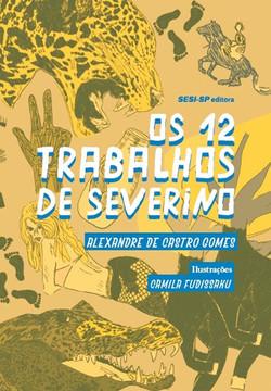 Os 12 trabalhos de Severino