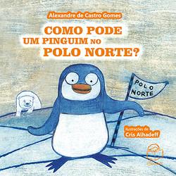 Como pode um pinguim no Polo Norte?