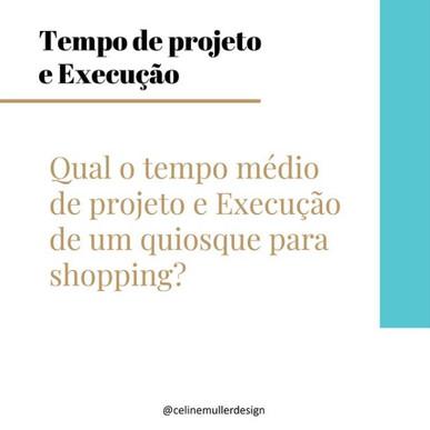 Tempo de Projeto e Execução de um Quiosque para Shopping
