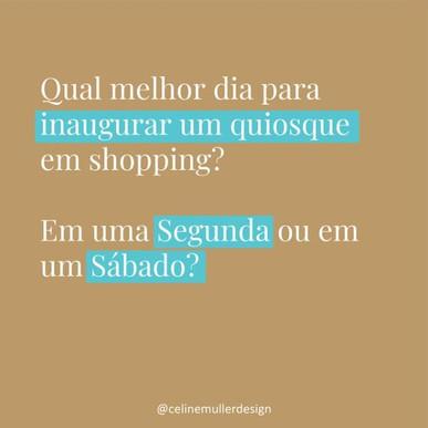 Qual Melhor Dia para Inaugurar um quiosque em Shopping?