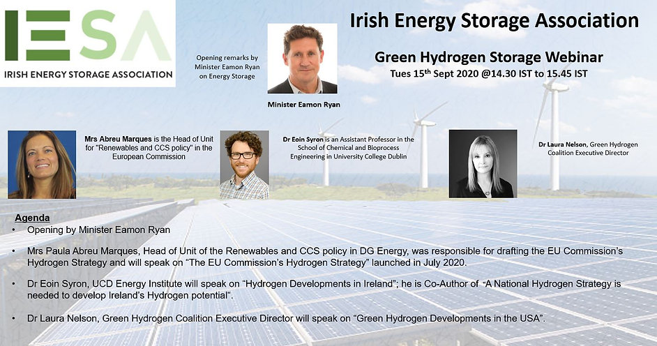IESA recently help a Green Hydrogen Storage Webinar with guest speakers Minister Eamon Ryan, Mrs Paula Abru Marques, Dr. Eoin Syron and Dr. Laura Nelson.