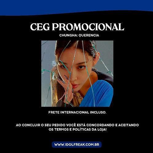 CEG PROMOCIONAL: CHUNGHA, QUERENCIA (FRETE INTERNACIONAL INCLUSO)