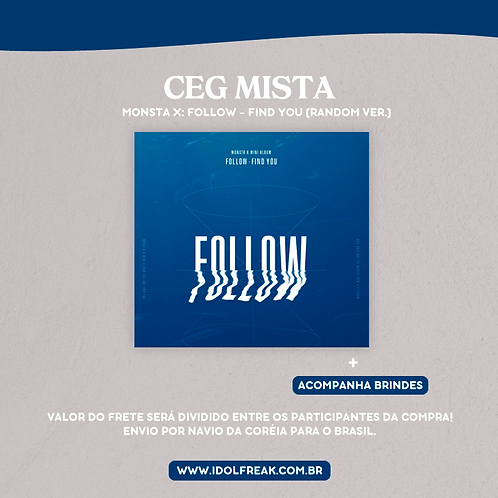CEG MISTA: MONSTA X - FOLLOW (ALEATÓRIO)