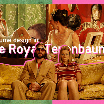 Costume Design in the Royal Tenenbaums, or the Blueprint of My Passion For Fashion in Films.