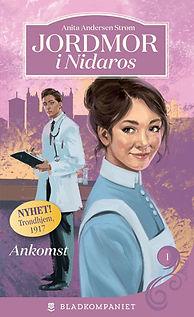 Forsiden til Jordmor i Nidaros 1 - Ankomst av Anita Andersen Støm.