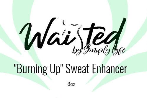 Burning Up: Sweat Enhancer