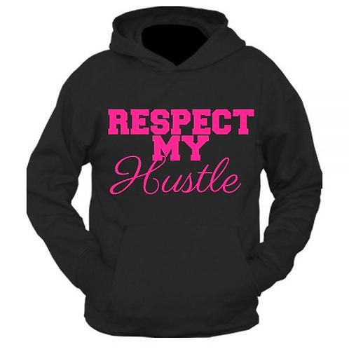 Respect My Hustle Hooded Sweatshirt
