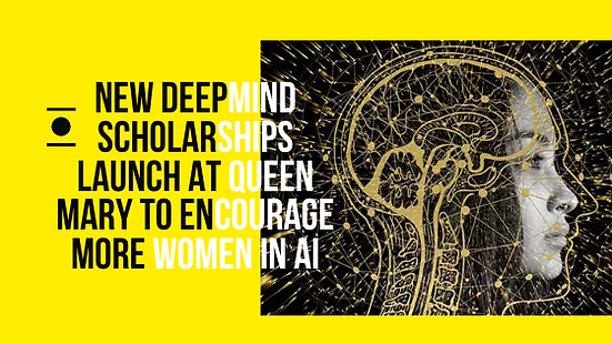 New DeepMind scholarships launch at Quee