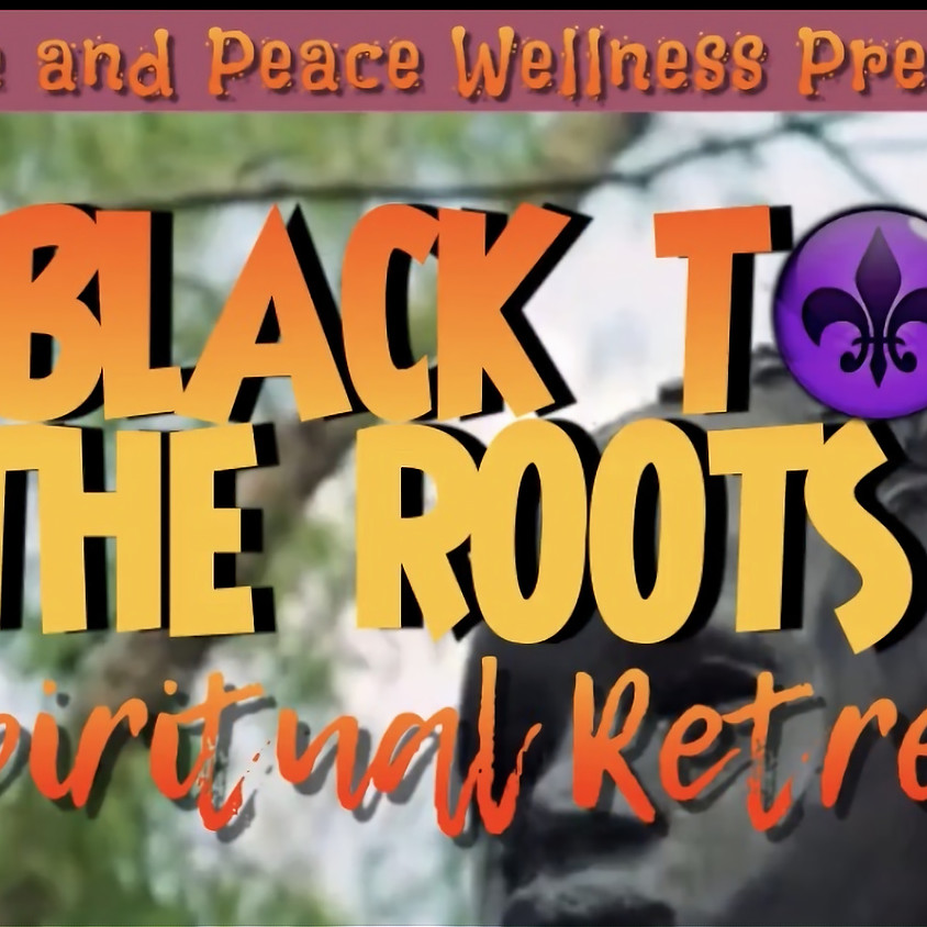 New Orleans Black To The Roots Retreat