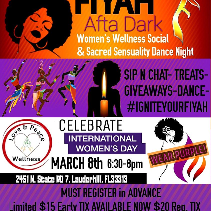 FIYAH AFTA DARK WOMENS WELLNESS SOCIAL & SACRED SENSUALITY DANCE NIGHT