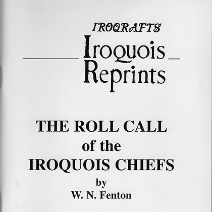 The Roll Call Of The Iroquois Chiefs