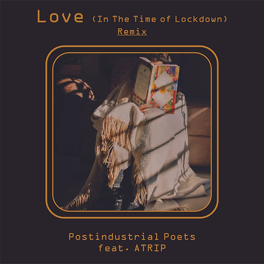 Love (in the time of lockdown) (Atrip remix