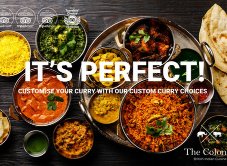 Custom Curry Choices. Delicious Indian Curry, Just The Way You Like It by The Colonial Restaurants