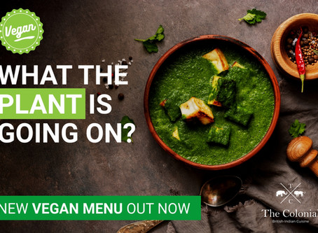What the PLANT is going on? New Indian Vegan dishes 'Protesting' at The Colonial British Ind