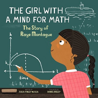 The Girl With A Mind For Math: The Story of Raye Montague by Julia Finley