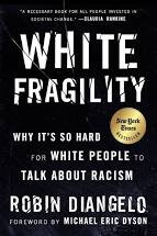 White Fragility: Why It's So Hard for... by Robn DiAngelo and Michael Eric Dyson