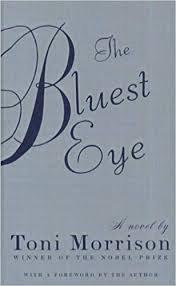 Bluest Eyes by Toni Morrison
