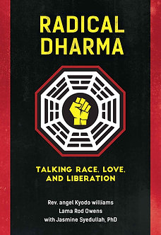 Radical Dharma: Talkig Race, Love, and Liberation by Williams, Owens & Syedullah