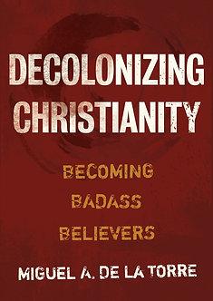 Decolonizing Christianity By Oscar A. Del La Torre