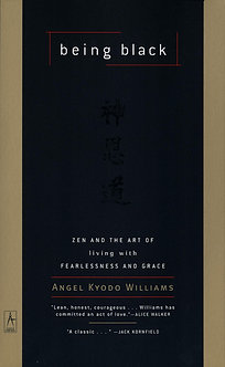 Being Black: Zen and the Art of Living with... by Angel Koydo Williams