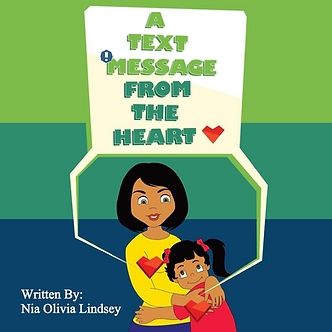 A Text Message from the Heart by Nia Olivia Lindsey