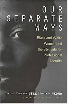 Our Separate Ways by Ella L. J. Edmondson Bell & Stella M. Nkomo