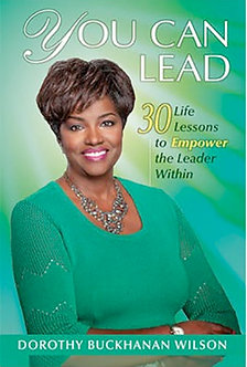 You Can Lead: 30 Life Lessons to Empower... by Dorothy Buckhanan Wilson