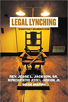 "Legal Lynching"" by Rev Jesse Jackson, his son and Bruce Shapiro"