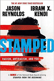 Stamped: Racism, Antiracism and You by Ibram X. Kendi and  Jason Reynolds