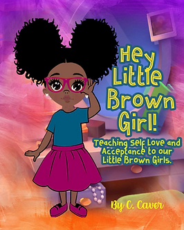 Hey Little Brown Girl! by CiCi Caver
