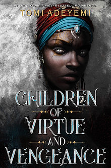 Children of Virtue and Vegeance by Tomi Adeyemi