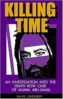 Killing Time - An Investigation into the Death Row case of Mumia Abu-Jamal