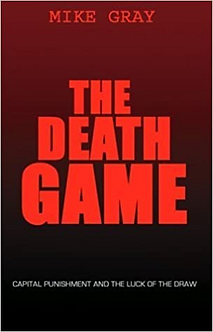 The Death Row Game: Capital Punishment...by Mike Gray