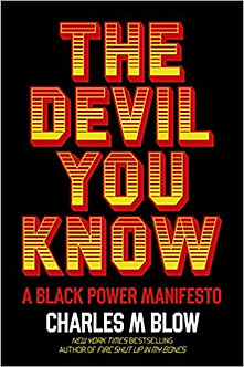 The Devil You Know by Charles M. Blow