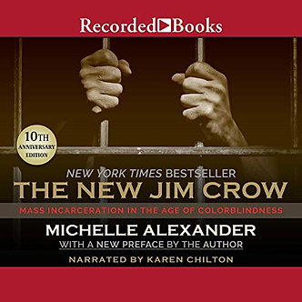 The New Jim Crow: Mass Incarceration in the Age of Color...by Michelle Alexander