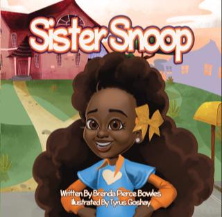 Sister Snoop by Brenda Pierce Bowles/(Tyrus Goshay)